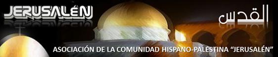 """ASOCIACIÓN DE LA COMUNIDAD HISPANO-PALESTINA """"JERUSALÉN"""" MADRID-ESPAÑA"""