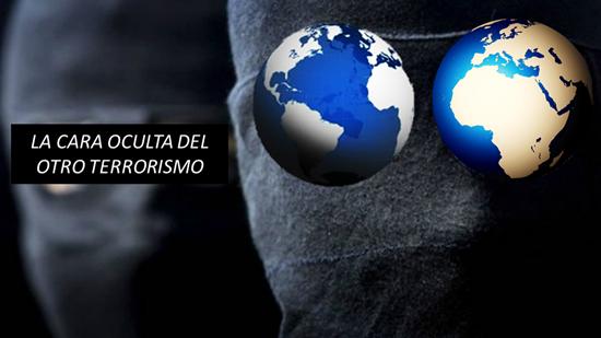La cara oculta del otro terrorismo